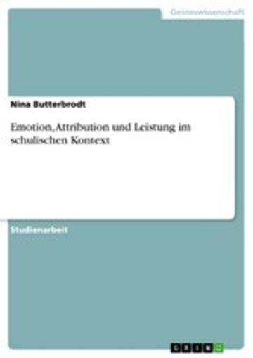 eBook Emotion, Attribution und Leistung im schulischen Kontext Cover