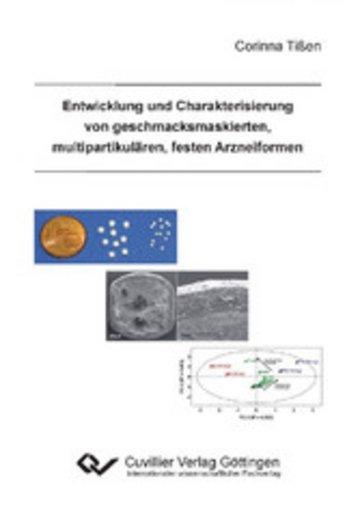eBook Entwicklung und Charakterisierung von geschmacksmaskierten, multipartikulären, festen Arzneiformen Cover