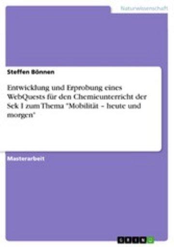 eBook Entwicklung und Erprobung eines WebQuests für den Chemieunterricht der Sek I zum Thema 'Mobilität - heute und morgen' Cover