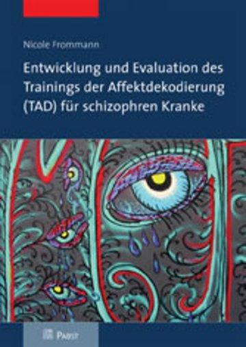 eBook Entwicklung und Evaluation des Trainings der Affektdekodierung (TAD) für schizophren Kranke Cover