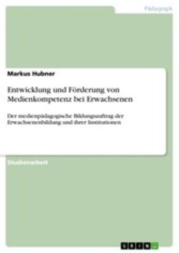 eBook Entwicklung und Förderung von Medienkompetenz bei Erwachsenen Cover