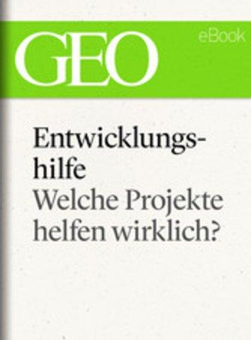 eBook Entwicklungshilfe: Welche Projekte helfen wirklich? (GEO eBook Single) Cover