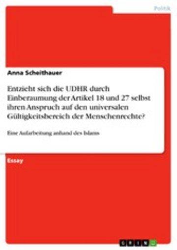 eBook Entzieht sich die UDHR durch Einberaumung der Artikel 18 und 27 selbst ihren Anspruch auf den universalen Gültigkeitsbereich der Menschenrechte? Cover