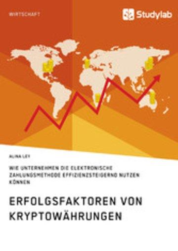 eBook Erfolgsfaktoren von Kryptowährungen. Wie Unternehmen die elektronische Zahlungsmethode effizienzsteigernd nutzen können Cover
