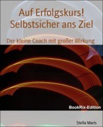 eBook Auf Erfolgskurs! Selbstsicher ans Ziel Cover