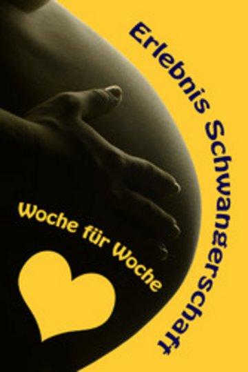 eBook Erlebnis Schwangerschaft...Woche für Woche Cover