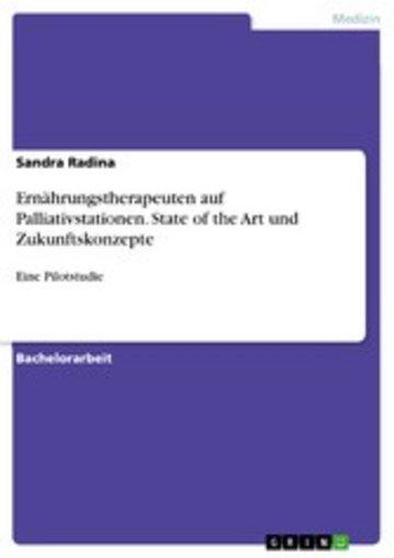 eBook Ernährungstherapeuten auf Palliativstationen. State of the Art und Zukunftskonzepte Cover