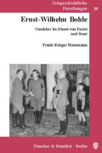 eBook Ernst-Wilhelm Bohle. Gauleiter im Dienst von Partei und Staat Cover