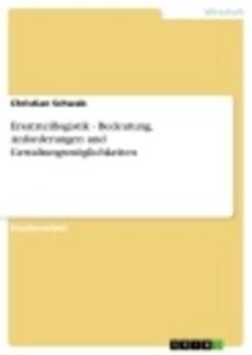 eBook Ersatzteillogistik - Bedeutung, Anforderungen und Gestaltungsmöglichkeiten Cover