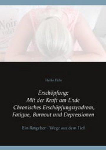 eBook Erschöpfung: Mit der Kraft am Ende Chronisches Erschöpfungssyndrom, Fatigue, Burnout und Depressionen Cover