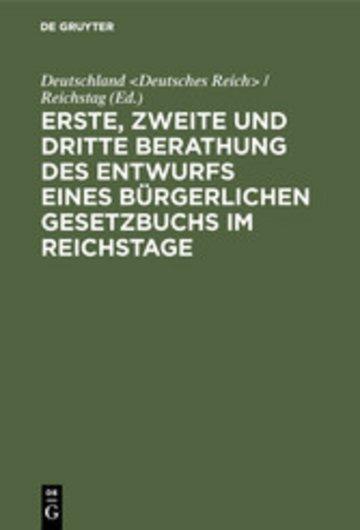 eBook Erste, zweite und dritte Berathung des Entwurfs eines Bürgerlichen Gesetzbuchs im Reichstage Cover
