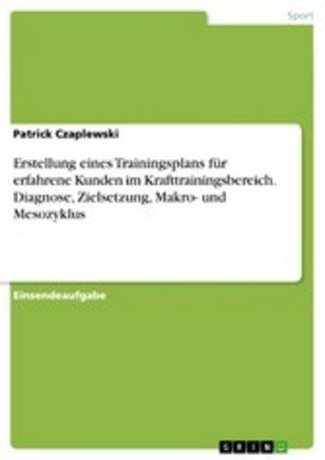 eBook Erstellung eines Trainingsplans für erfahrene Kunden im Krafttrainingsbereich. Diagnose, Zielsetzung, Makro- und Mesozyklus Cover
