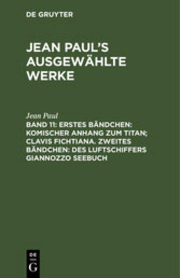 eBook Erstes Bändchen: Komischer Anhang zum Titan; Clavis Fichtiana. Zweites Bändchen: Des Luftschiffers Giannozzo Seebuch Cover