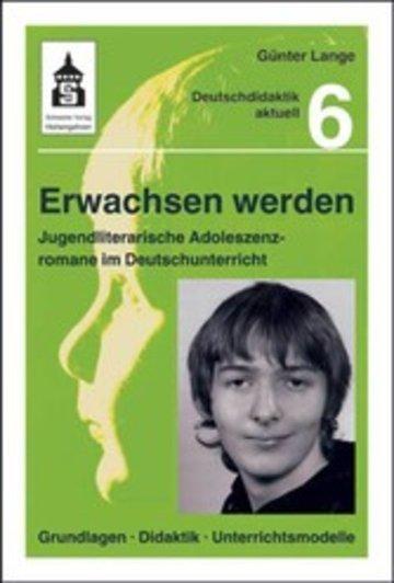 eBook Erwachsen werden. Jugendliche Adoleszenzromane im Deutschunterricht Cover