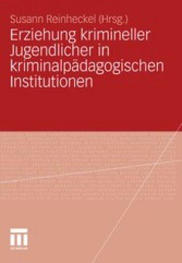 eBook Erziehung krimineller Jugendlicher in kriminalpädagogischen Institutionen Cover