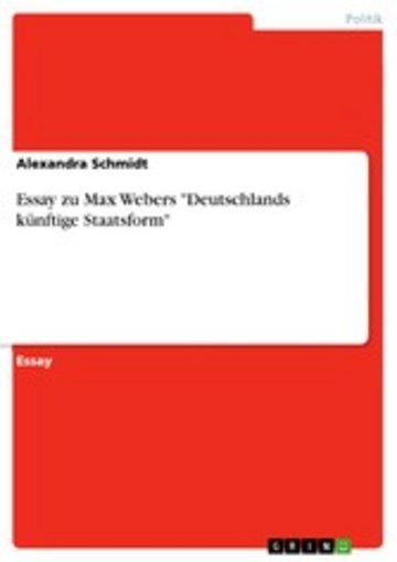 eBook Essay zu Max Webers 'Deutschlands künftige Staatsform' Cover