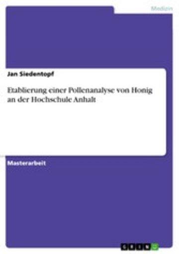eBook Etablierung einer Pollenanalyse von Honig an der Hochschule Anhalt Cover
