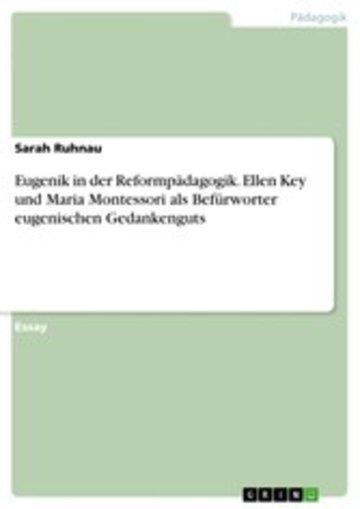 eBook Eugenik in der Reformpädagogik. Ellen Key und Maria Montessori als Befürworter eugenischen Gedankenguts Cover