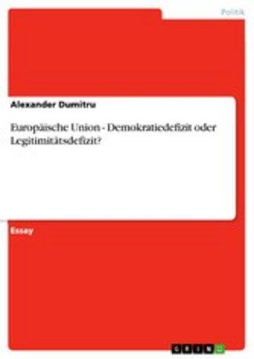 eBook Europäische Union - Demokratiedefizit oder Legitimitätsdefizit? Cover