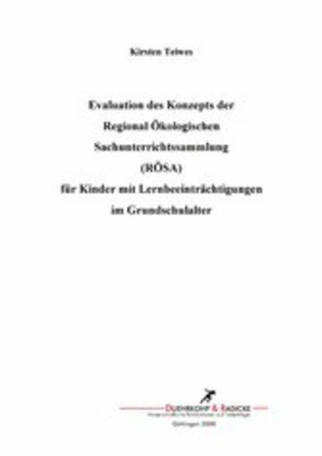 eBook Evaluation des Konzepts der Regional Ökologischen Sachunterrichtssammlung (RÖSA) für Kinder mit Lernbeeinträchtigungen im Grundschulalter Cover