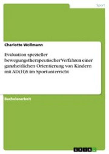 eBook Evaluation spezieller bewegungstherapeutischer Verfahren einer ganzheitlichen Orientierung von Kindern mit AD(H)S im Sportunterricht Cover