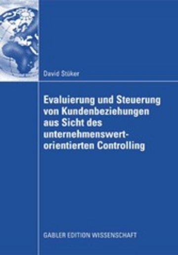 eBook Evaluierung und Steuerung von Kundenbeziehungen aus Sicht des unternehmenswertorientierten Controlling Cover