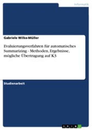eBook Evaluierungsverfahren für automatisches Summarizing - Methoden, Ergebnisse, mögliche Übertragung auf K3 Cover