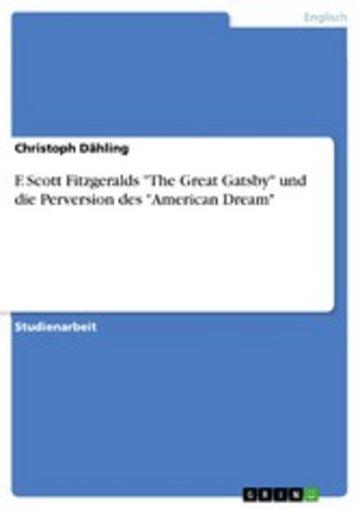 eBook F. Scott Fitzgeralds 'The Great Gatsby' und die Perversion des 'American Dream' Cover
