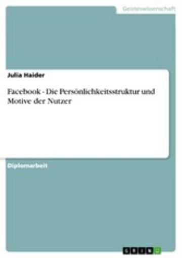 eBook Facebook - Die Persönlichkeitsstruktur und Motive der Nutzer Cover