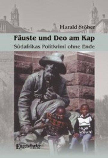 eBook Fäuste und Deo am Kap. Südafrikas Politkrimi ohne Ende. Ein südafrikanisches Zeitdokument Cover