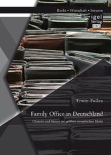 eBook Family Office in Deutschland: Chancen und Risiken im größten europäischen Markt Cover