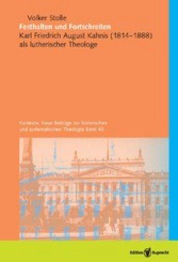 eBook Festhalten und Fortschreiten. Kontexte. Neue Beiträge zur historischen und systematischen Theologie, Band 43 Cover