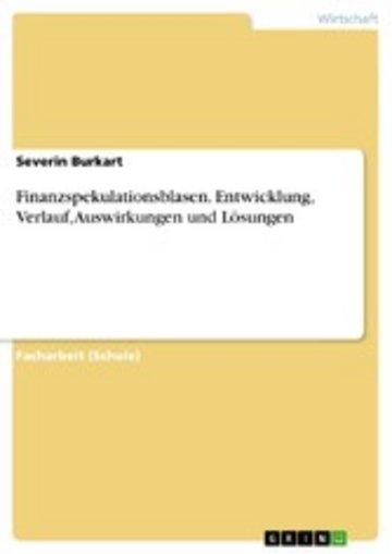 eBook Finanzspekulationsblasen. Entwicklung, Verlauf, Auswirkungen und Lösungen Cover