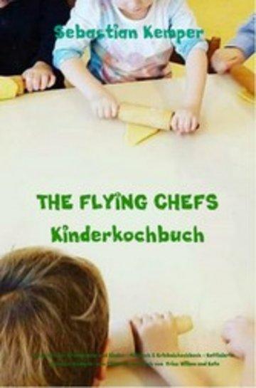 eBook THE FLYING CHEFS Kinderkochbuch - Gerichte für Erwachsene und Kinder - Mitmach & Erlebniskochbuch Cover