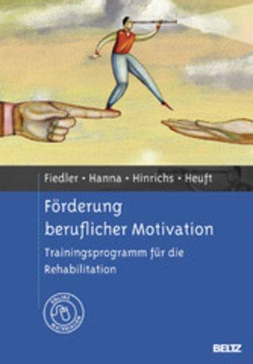 Förderung beruflicher Motivation - Trainingsprogramm für die ...
