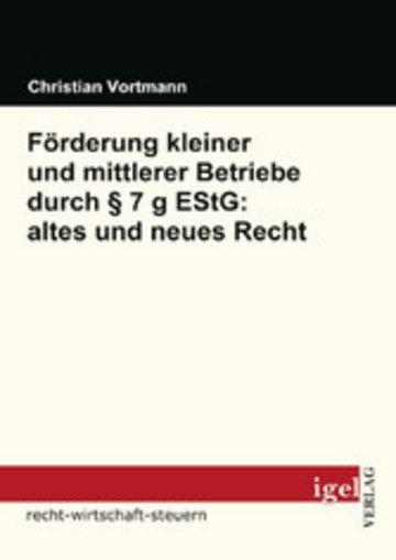 eBook Förderung kleiner und mittlerer Betriebe durch § 7 g EStG: altes und neues Recht Cover