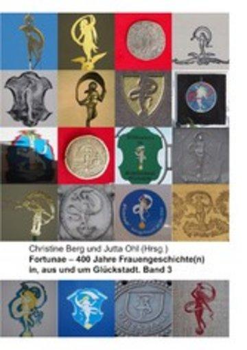 eBook Fortunae - 400 Jahre Frauengeschichte(n) in, aus und um Glückstadt. Band 3 Cover