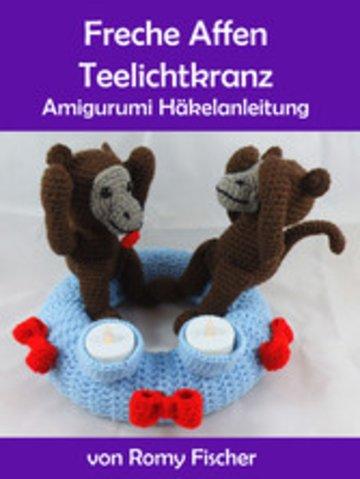 Freche Affen Teelichtkranz Amigurumi Häkelanleitung Von Romy