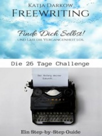 eBook Freewriting Finde Dich Selbst und lass die Vergangenheit los Cover