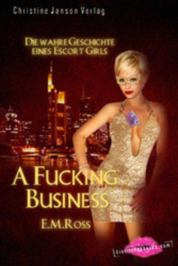 eBook A Fucking Business - Die wahre Geschichte eines Escort Girls Cover