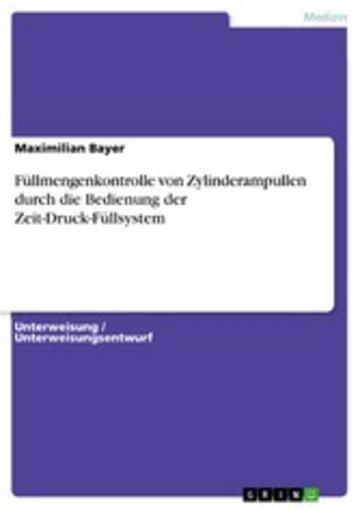eBook Füllmengenkontrolle von Zylinderampullen durch die Bedienung der Zeit-Druck-Füllsystem Cover