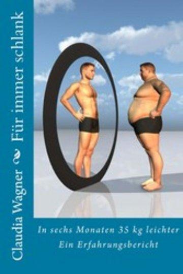 eBook Für immer schlank: In sechs Monaten 35 kg leichter Cover
