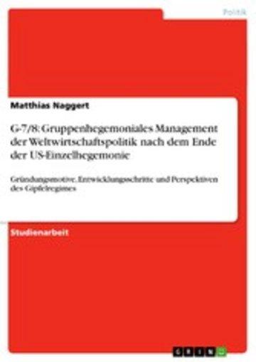 eBook G-7/8: Gruppenhegemoniales Management der Weltwirtschaftspolitik nach dem Ende der US-Einzelhegemonie Cover