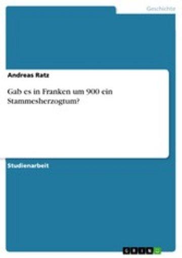 eBook Gab es in Franken um 900 ein Stammesherzogtum? Cover