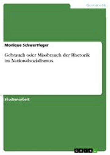 eBook Gebrauch oder Missbrauch der Rhetorik im Nationalsozialismus Cover