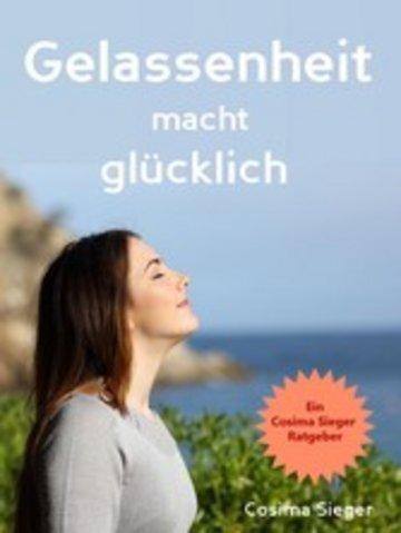 eBook Gelassenheit: Gelassenheit macht glücklich Cover