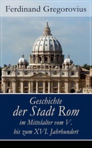 eBook Geschichte der Stadt Rom im Mittelalter vom V. bis zum XVI. Jahrhundert Cover