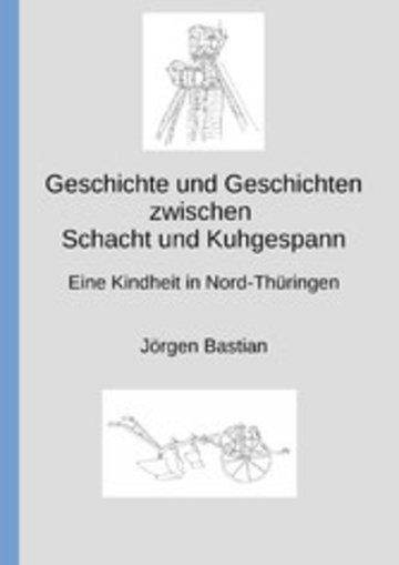 eBook Geschichte und Geschichten zwischen Schacht und Kuhgespann Cover
