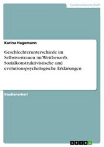eBook Geschlechterunterschiede im Selbstvertrauen im Wettbewerb. Sozialkonstruktivistische und evolutionspsychologische Erklärungen Cover