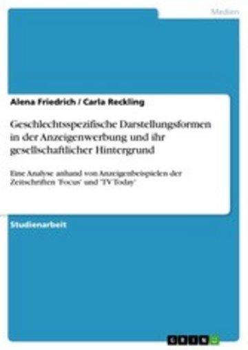 eBook Geschlechtsspezifische Darstellungsformen in der Anzeigenwerbung und ihr gesellschaftlicher Hintergrund Cover